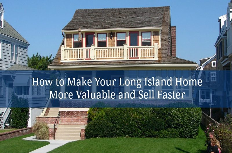How To Make Your Long Island Home More Valuable And Faster